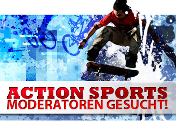 Action Sports Moderatoren gesucht.  Foto: yourchance.de
